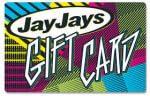 Jay Jays $25